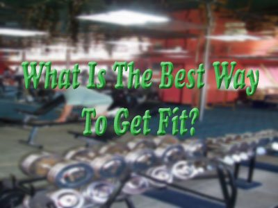 What Is The Best Way To Get Fit? Don't Go To The Gym...